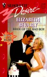 Bride Of The Bad Boy  (Blame It On Bob) (Harlequin Desire) - Bevarly