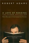 A Love of Reading, The Second Collection: More Reviews of Contemporary Fiction - Robert Adams