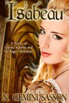 Isabeau: A Novel of Queen Isabella and Sir Roger Mortimer - N. Gemini Sasson