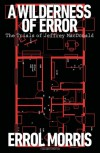 A Wilderness of Error: The Trials of Jeffrey MacDonald - Errol Morris