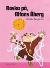 Raska på, Alfons Åberg! - Bergström,  Gunilla