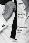 Contratto fatale  - Jennifer Probst, Olivia Crosio
