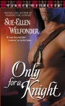 Only for a Knight - Sue-Ellen Welfonder