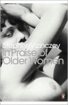 In Praise of Older Women - Stephen Vizinczey