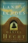 Land of Echoes - Daniel Hecht