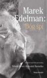 Bóg śpi - Marek Edelman, Krzysztof Burnetko, Witold Bereś
