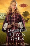 Daughter of Twin Oaks (A Secret Refuge Series, No. 1) by Snelling, Lauraine (2000) Paperback -