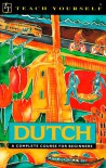 Dutch: A Complete Course for Beginners (Teach Yourself Books) - Lesley Gilbert, Gerdi Quist