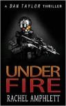 Under Fire - Rachel Amphlett