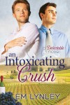 An Intoxicating Crush  - E.M. Lynley