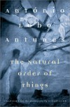 The Natural Order of Things - António Lobo Antunes, Richard Zenith