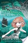 Accidentally Dead, Again (Accidental Friends, #6) - Dakota Cassidy