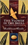 The Flower in the Skull - Kathleen Alcala