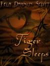 The Tiger Sleeps - Fela Dawson Scott