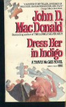 Dress Her in Indigo - John D. MacDonald