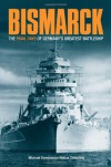 """Bismarck"": A Minute-by-minute Account of the Final Hours of Germany's Greatest Battleship - Niklas Zetterling, Michael Tamelander"