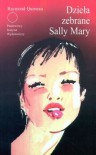 Dzieła zebrane Sally Mary - Raymond Queneau