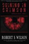 Shining in Crimson: Empire of Blood Book One - Robert S. Wilson