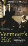 Vermeer's Hat: The seventeenth century and the dawn of the global world - Timothy Brook
