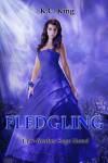 Fledgling - K.C. King