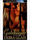 Gatekeeper  - Debra Glass