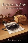 Letters to Erik: The Ghost's Love Story - An Wallace