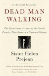 Dead Man Walking: The Eyewitness Account of the Death Penalty That Sparked a National Debate - Helen Prejean
