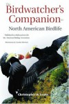 The Birdwatcher's Companion to North American Birdlife - Christopher W. Leahy