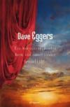 Ein herzzerreißendes Werk von mmwerfender Genialität - Dave Eggers