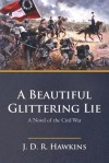 A Beautiful, Glittering Lie - J.D.R. Hawkins