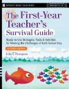 The First-Year Teacher's Survival Guide: Ready-To-Use Strategies, Tools & Activities for Meeting the Challenges of Each School Day (Jossey-Bass Survival Guides) - Julia G. Thompson