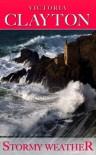 Stormy Weather - Victoria Clayton