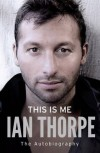 This Is Me - Ian Thorpe, Robert Wainwright