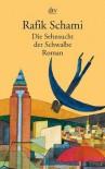 Die Sehnsucht der Schwalbe - Rafik Schami