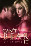 Can't Bear It (Greer, #1) - Celia Kyle