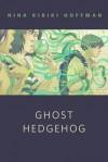 Ghost Hedgehog - Nina Kiriki Hoffman
