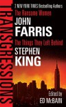 Transgressions Vol. 2: The Ransome Women/The Things They Left Behind - John Farris, John Farris, Stephen King