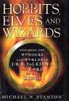 Hobbits, Elves and Wizards: The Wonders and Worlds of J.R.R. Tolkien's 'The Lord of the Rings' - Michael N. Stanton