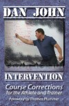 Intervention: Course Corrections for the Athlete and Trainer - Dan John, Thomas Plummer