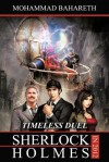 Sherlock Holmes in 2012: Timeless Duel - Mohammad Bahareth