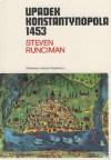 Upadek Konstantynopola 1453 - Steven Runciman