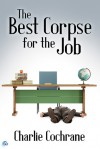 The Best Corpse for the Job - Charlie Cochrane