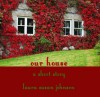 Our House: A Short Story/An Ace In Spades and Other Short Stories - Laura Susan Johnson