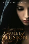 Amulet of Elusion (The Lost Amulet Chronicles, #1) - Katie Lynn Johnson