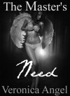The Master's Need (The Master's Angel #2) - Veronica Angel