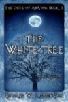 The White Tree - Edward W. Robertson