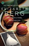 Once Upon a Time, There Was You - Elizabeth Berg