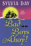Bad Boys Ahoy! - Sylvia Day