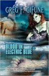 Blood in Electric Blue - Greg F. Gifune
