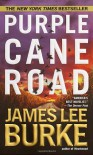 Purple Cane Road - James Lee Burke